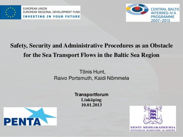 Safety, Security and Administrative Procedures as an Obstacle    for the Sea Transport Flows in the Baltic Sea Region     ...