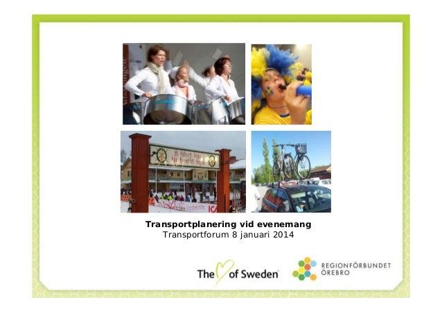 Transportplanering vid evenemang Transportforum 8 januari 2014