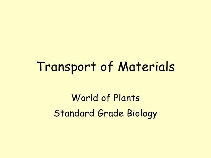 Transport of Materials World of Plants Standard Grade Biology