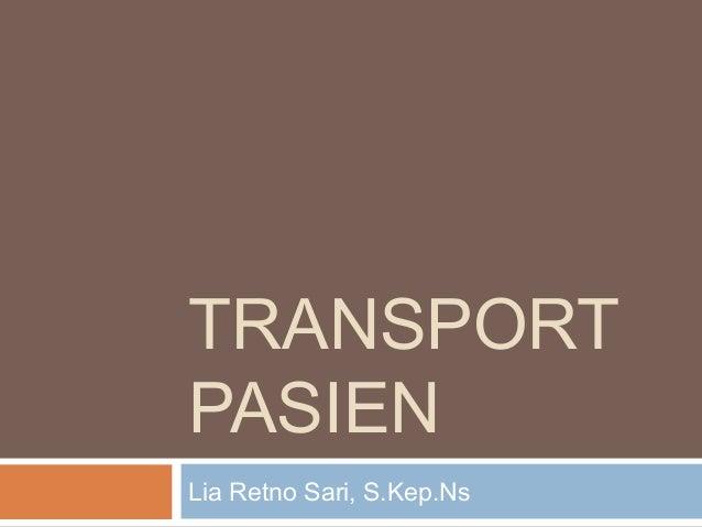 TRANSPORT PASIEN Lia Retno Sari, S.Kep.Ns