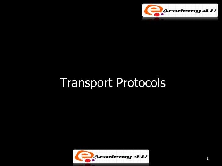 Transport Protocols                      1