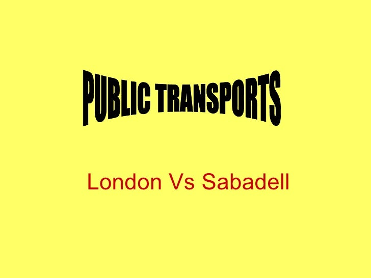 London Vs Sabadell PUBLIC TRANSPORTS