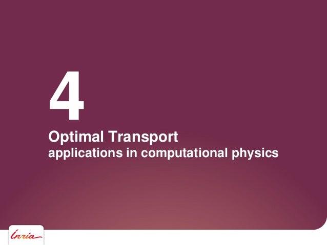 Optimal Transport applications in computational physics 4