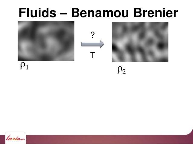 ? T Fluids – Benamou Brenier ρ1 ρ2