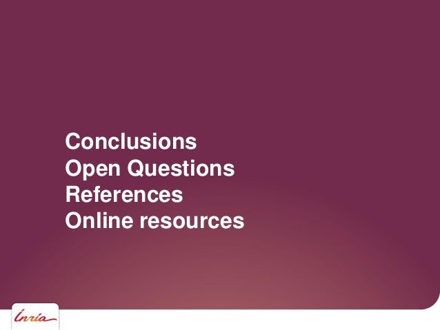 Conclusions Open Questions References Online resources