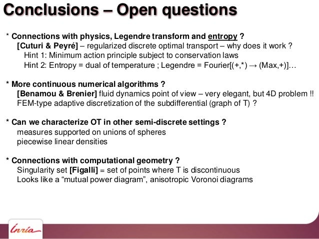 Conclusions – Open questions * Connections with physics, Legendre transform and entropy ? [Cuturi & Peyré] – regularized d...