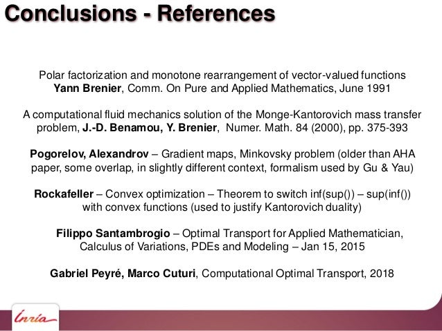 Conclusions - References Polar factorization and monotone rearrangement of vector-valued functions Yann Brenier, Comm. On ...