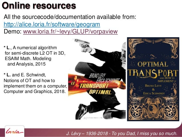Online resources All the sourcecode/documentation available from: http://alice.loria.fr/software/geogram Demo: www.loria.f...