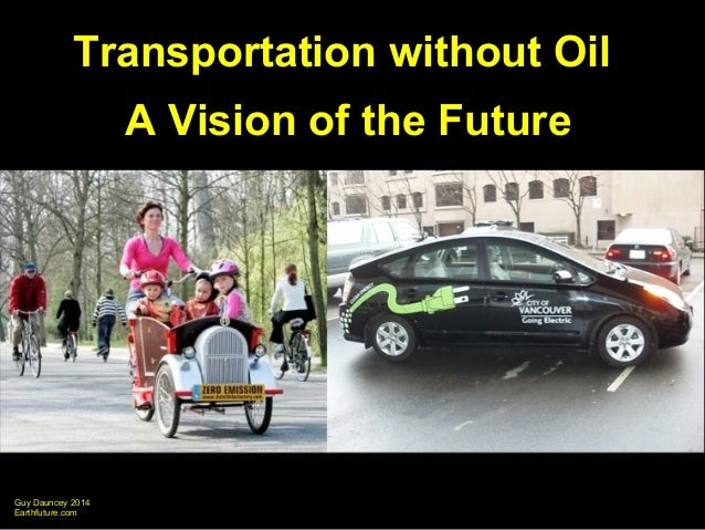 Guy Dauncey 2014 Earthfuture.com Transportation without Oil A Vision of the Future
