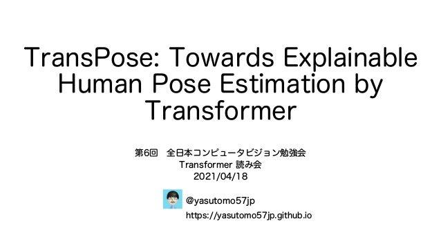 TransPose: Towards Explainable Human Pose Estimation by Transformer Slide 3
