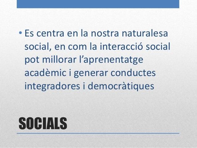 SOCIALS • 1. Model d'investigació de grup. (Dewey, 1916 y Thelen, 1960) • 2. Model d'investigació social. (Massialas y Cox...