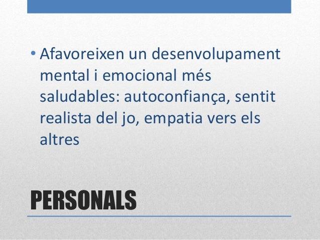 PERSONALS • Tenen en compte les necessitats i les aspiracions dels estudiants, als quals els consideren part determinant e...