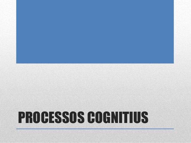 PROCESSOS COGNITIUS