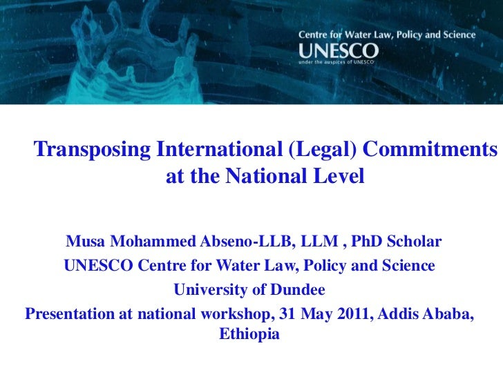 Transposing International (Legal) Commitments              at the National Level     Musa Mohammed Abseno-LLB, LLM , PhD S...