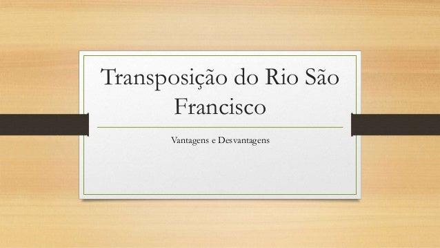 Transposição do Rio São Francisco Vantagens e Desvantagens