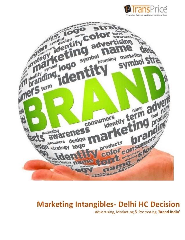 1 Marketing Intangibles- Delhi HC Decision Advertising, Marketing & Promoting 'Brand India'
