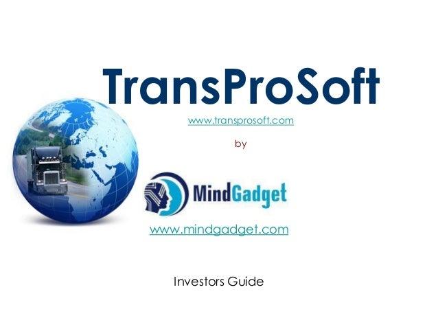 TransProSoftwww.transprosoft.com by www.mindgadget.com Investors Guide