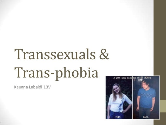 Transsexuals &Trans-phobiaKauana Labaldi 13V