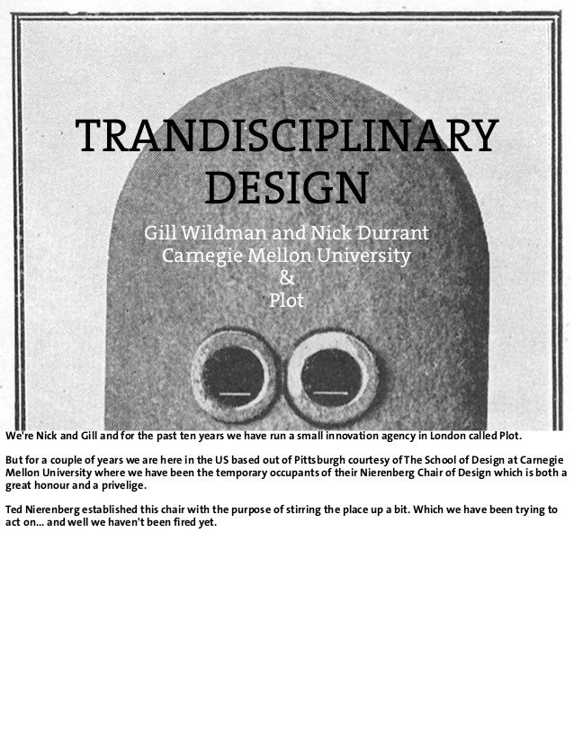 TRANDISCIPLINARY                  DESIGN                            Gill Wildman and Nick Durrant                         ...