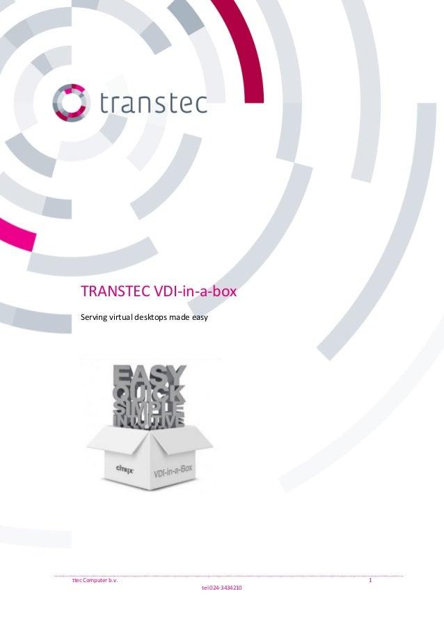 ttec Computer b.v. 1 tel 024-3434210 TRANSTEC VDI-in-a-box Serving virtual desktops made easy