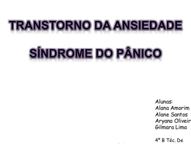 Alunas:  Alana Amorim  Alane Santos  Aryana Oliveira  Gilmara Lima  4º B Téc. De  Enfermagem