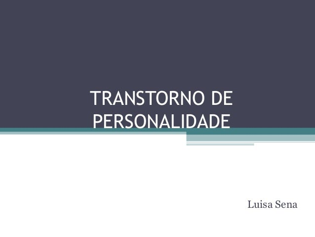 TRANSTORNO DE PERSONALIDADE Luisa Sena