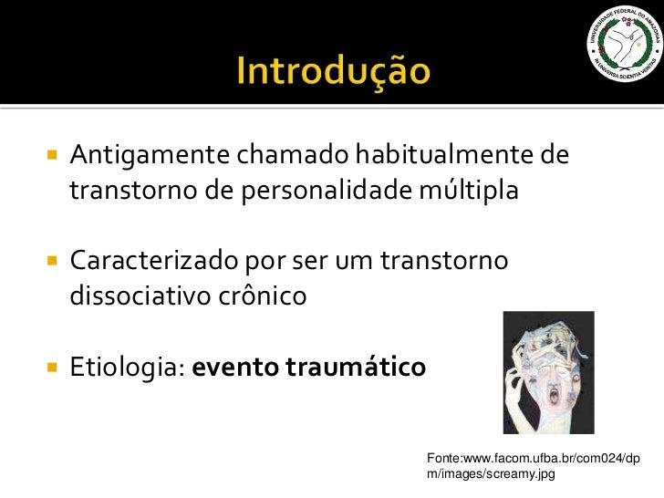 Transtorno dissociativo de identidade final Slide 2
