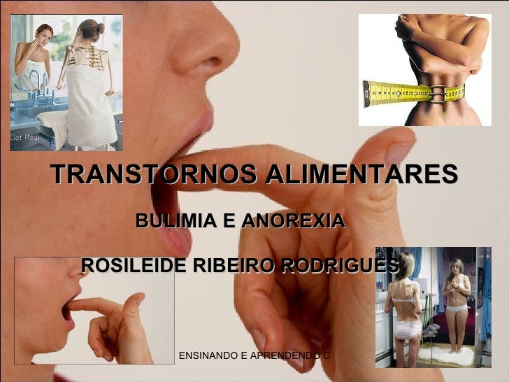 TRANSTORNOS ALIMENTARES BULIMIA E ANOREXIA ROSILEIDE RIBEIRO RODRIGUES