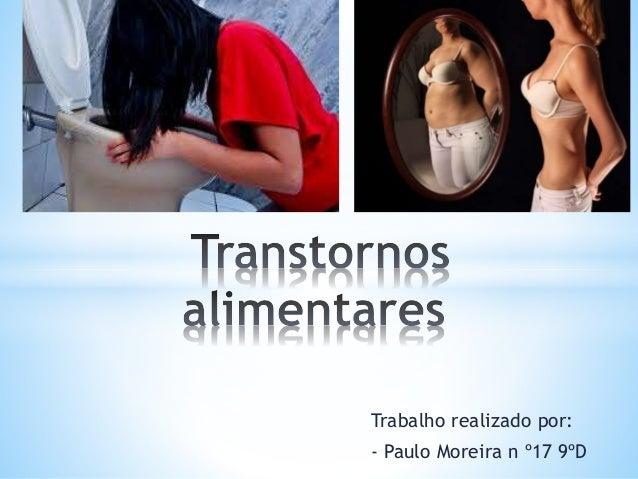 Trabalho realizado por: - Paulo Moreira n º17 9ºD