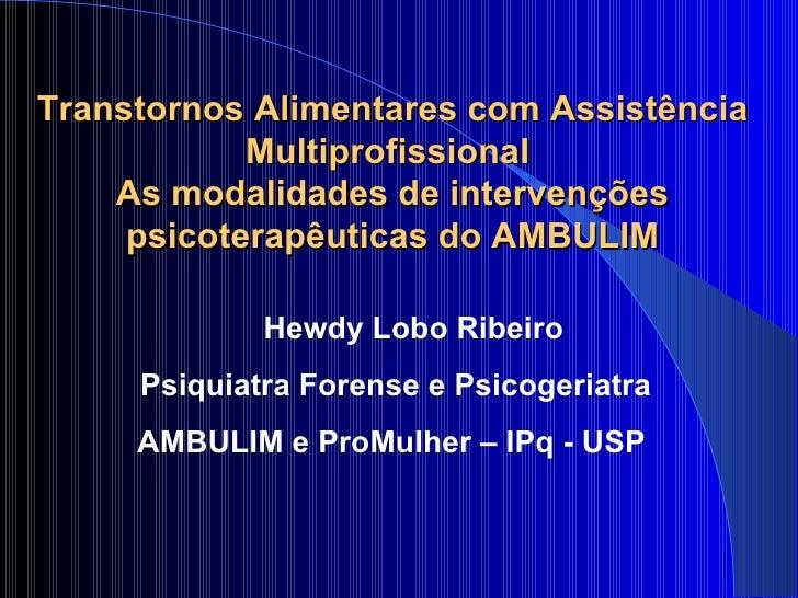 Transtornos Alimentares com Assistência Multiprofissional  As modalidades de intervenções psicoterapêuticas do AMBULIM Hew...