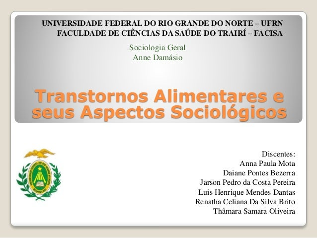 UNIVERSIDADE FEDERAL DO RIO GRANDE DO NORTE – UFRN FACULDADE DE CIÊNCIAS DA SAÚDE DO TRAIRÍ – FACISA Discentes: Anna Paula...
