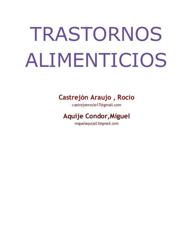 TRASTORNOS ALIMENTICIOS Castrejón Araujo , Rocío castrejonrocio17@gmail.com  Aquije Condor,Miguel miguelaquije23@gmail.com