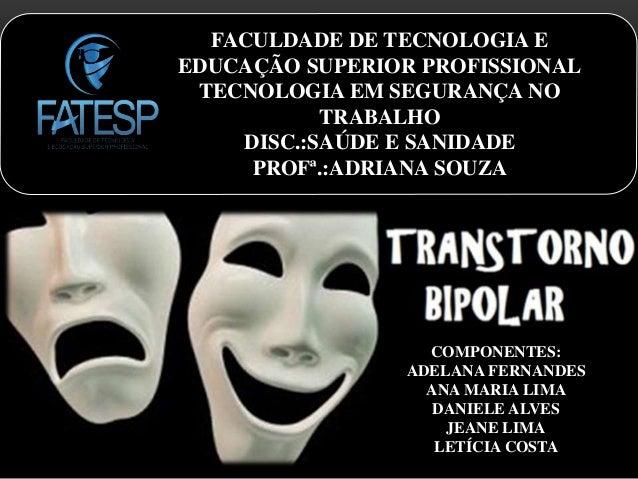 FACULDADE DE TECNOLOGIA E  EDUCAÇÃO SUPERIOR PROFISSIONAL  TECNOLOGIA EM SEGURANÇA NO  TRABALHO  DISC.:SAÚDE E SANIDADE  P...