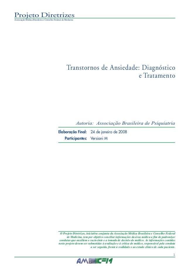 1 Projeto Diretrizes Associação Médica Brasileira e Conselho Federal de Medicina O Projeto Diretrizes, iniciativa conjunta...
