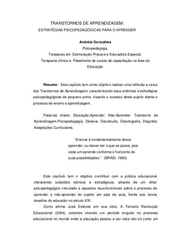 TRANSTORNOS DE APRENDIZAGEM: ESTRATÉGIAS PSICOPEDAGÓGICAS PARA O APRENDER Andréia Gonçalves Psicopedagoga, Terapeuta em Es...