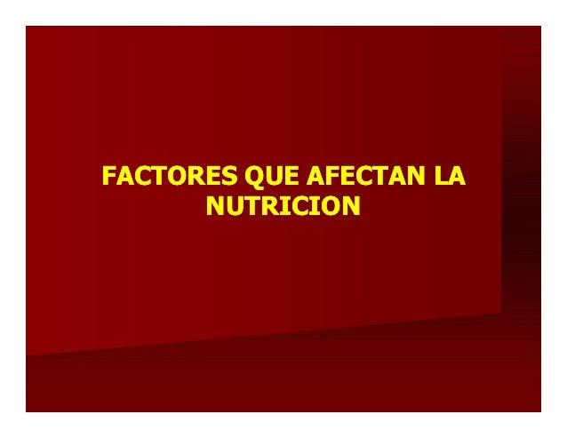 FACTORES QUE AFECTAN LA      NUTRICION