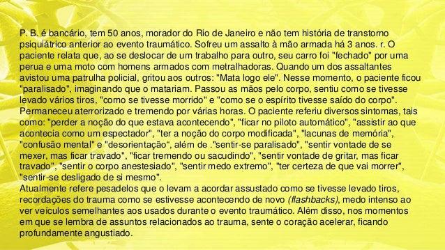 P. B. é bancário, tem 50 anos, morador do Rio de Janeiro e não tem história de transtorno psiquiátrico anterior ao evento ...