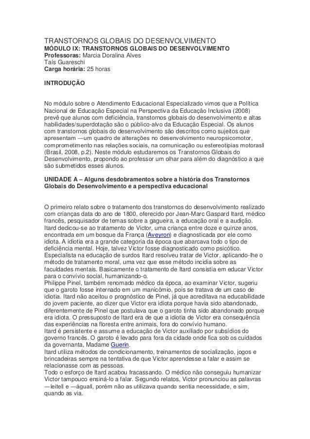 TRANSTORNOS GLOBAIS DO DESENVOLVIMENTO  MÓDULO IX: TRANSTORNOS GLOBAIS DO DESENVOLVIMENTO  Professoras: Marcia Doralina Al...