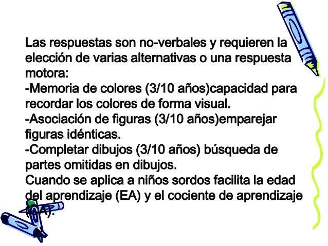 LA ESCALA LEITER INTERNACIONAL DE EJECUCIÓN (Adaptación de Arthur) Es una escala no-verbal que se utiliza con niños que pr...