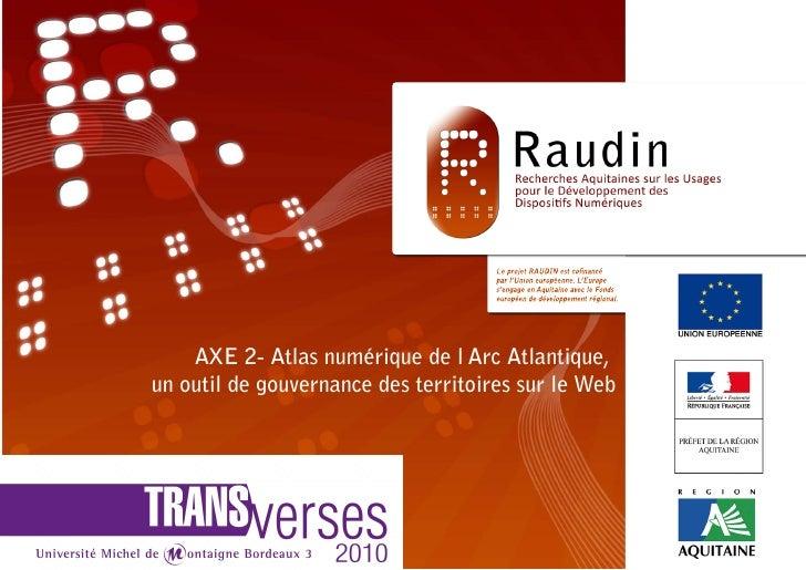 AXE 2- Atlas numérique de l'Arc Atlantique,un outil de gouvernance des territoires sur le Web