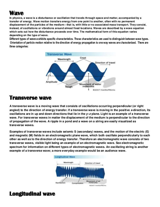 Wave In physics, a wave is a disturbance or oscillation that travels through space and matter, accompanied by a transfer o...