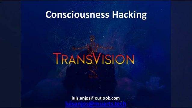 JO Consciousness Hacking luisanjos@muarts.tech luis.anjos@outlook.com