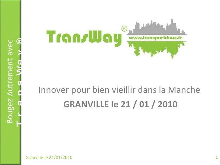 Innover pour bien vieillir dans la Manche  GRANVILLE le 21 / 01 / 2010