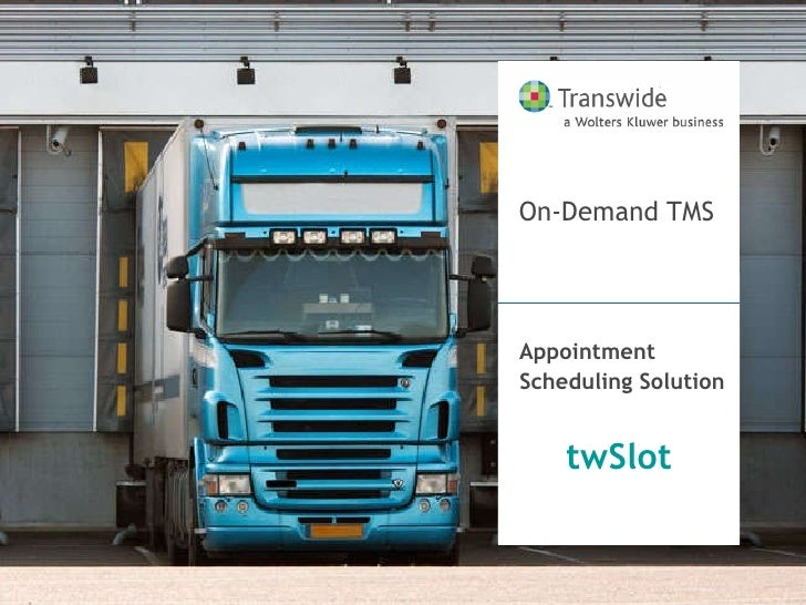 Appointment  Scheduling Solution twSlot On-Demand TMS