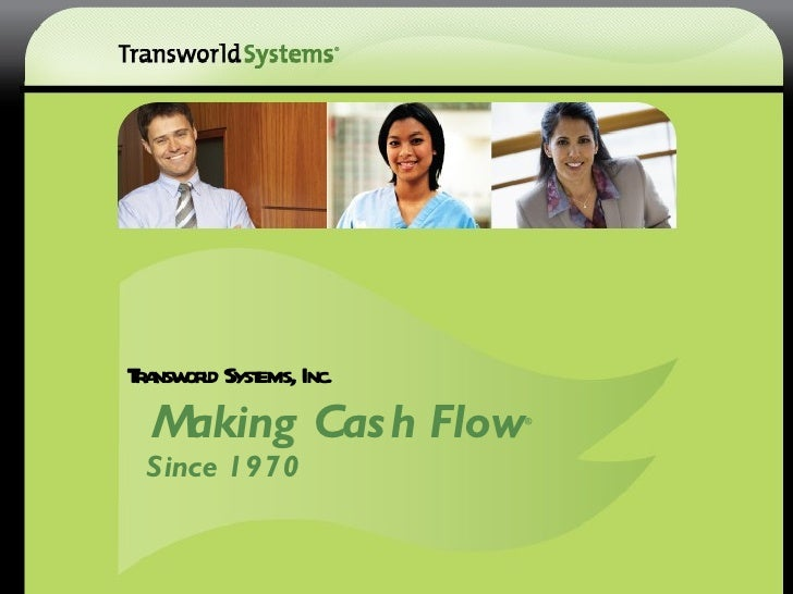 Ta ord Syst Inc. r nsw l ems, Making Cas h Flow ® Since 1970