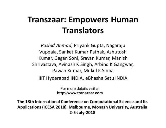 Transzaar: Empowers Human Translators Rashid Ahmad, Priyank Gupta, Nagaraju Vuppala, Sanket Kumar Pathak, Ashutosh Kumar, ...