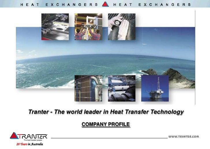 Tranter - The world leader in Heat Transfer Technology                           COMPANY PROFILE                          ...