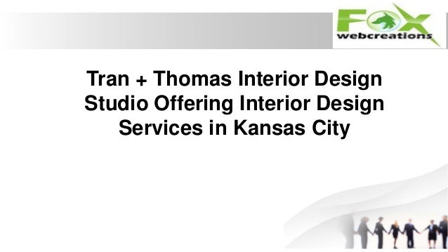 Tran thomas interior design studio offering interior for Interior designer design kansas city