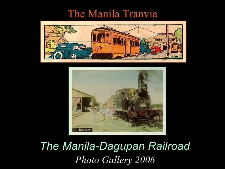 The Manila Tranvia The Manila-Dagupan Railroad Photo Gallery 2006