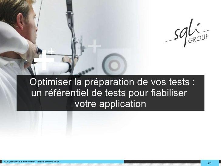 Optimiser la préparation de vos tests:  un référentiel de testspour fiabiliser  votre application SQLI, fournisseur d'in...